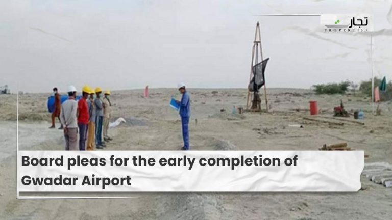 Board pleas for the early completion of Gwadar Airport