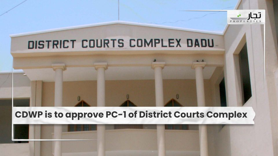 CDWP is to approve PC-1 of District Courts Complex