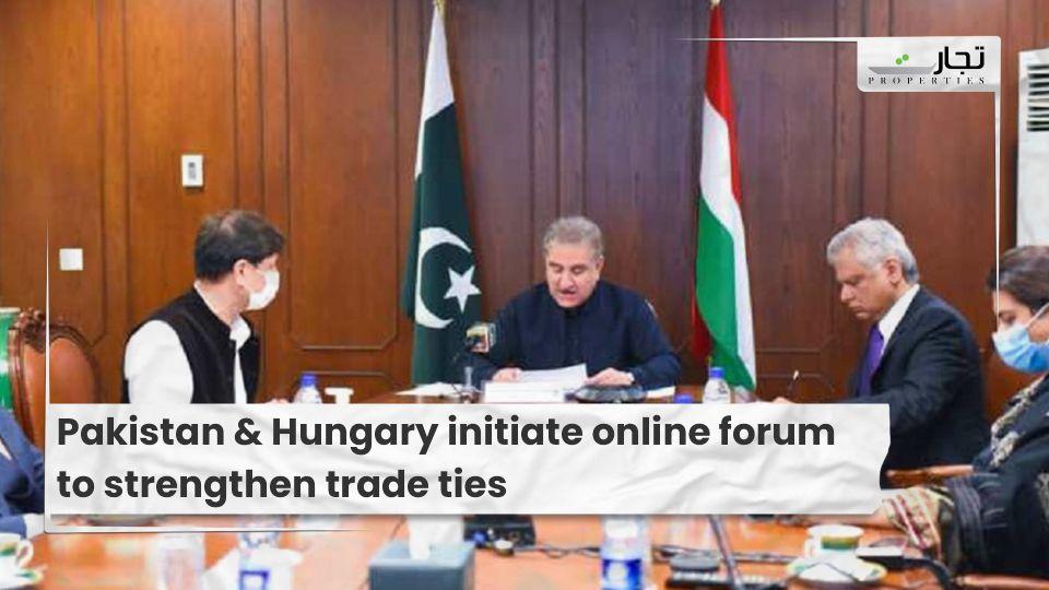 Pakistan & Hungary initiate online forum to strengthen trade ties