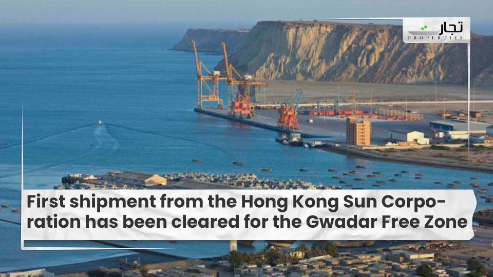 First shipment from the Hong Kong Sun Corporation has been cleared for the Gwadar Free Zone