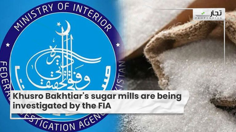 Khusro Bakhtiar's sugar mills are being investigated by the FIA