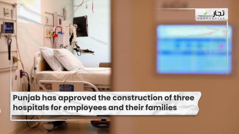 Punjab has approved the construction of three hospitals for employees and their families