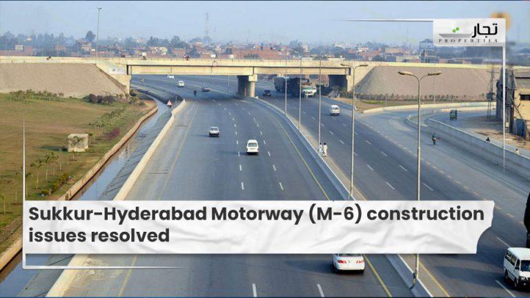 Sukkur-Hyderabad Motorway (M-6) construction issues resolved