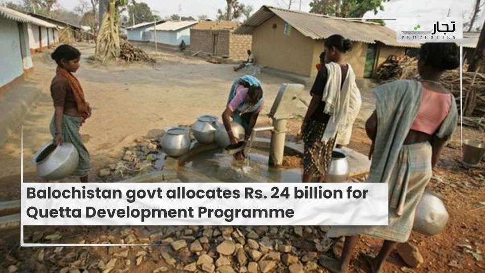 Balochistan govt allocates Rs. 24 billion for Quetta Development Programme