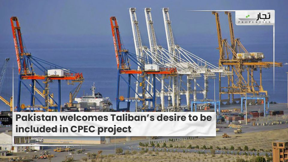Pakistan-welcomes-Talibans-desire-to-be-included-in-CPEC-project-